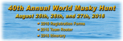 40th Annual World Musky Hunt